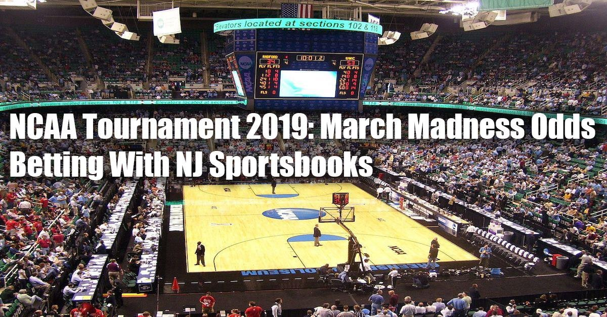 NCAA Tournament 2019: March Madness Odds - Sports Betting With NJ Sportsbooks