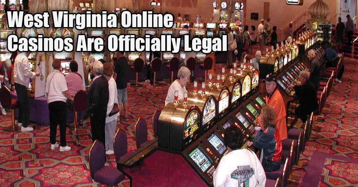 West Virginia Online Casinos Are Now Legal