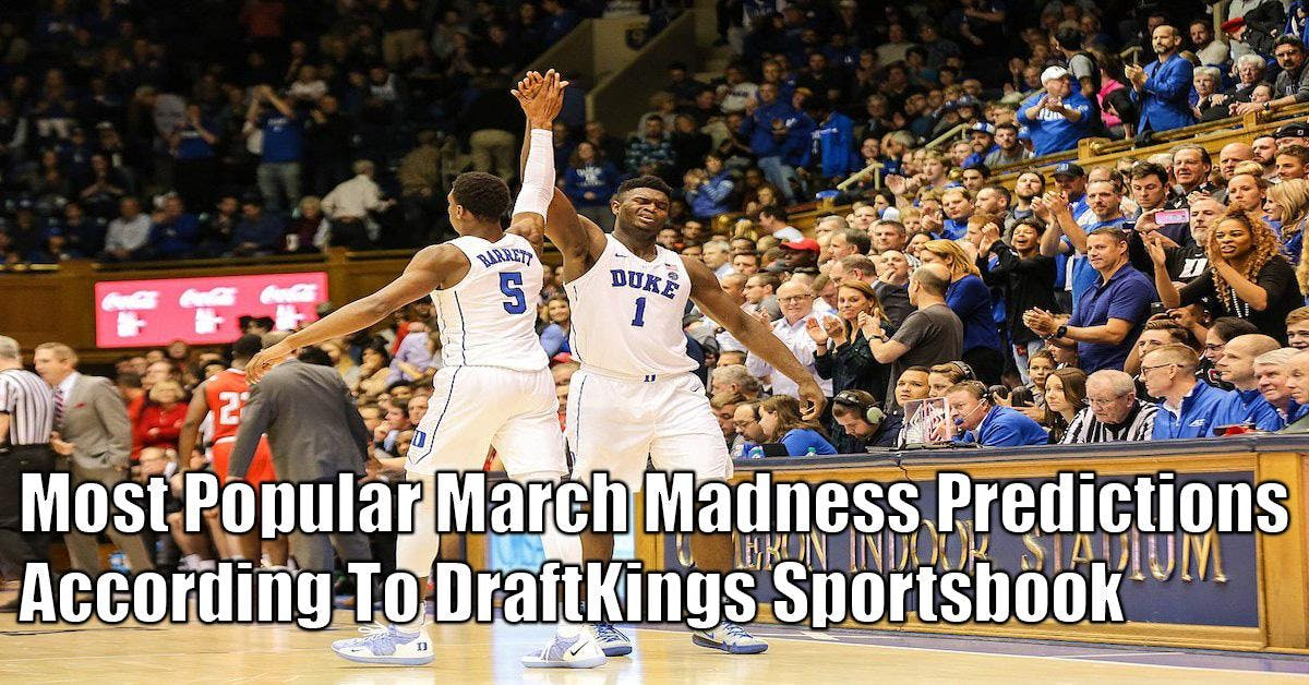 Popular NCAA Tournament Championship Predictions On DraftKings Sportsbook