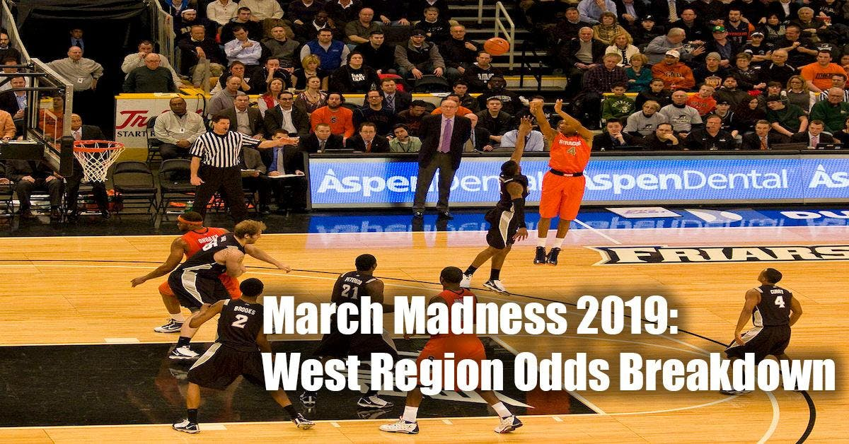 March Madness 2019 Bracket: West Region Odds - NCAAB Picks Using FanDuel Sportsbook