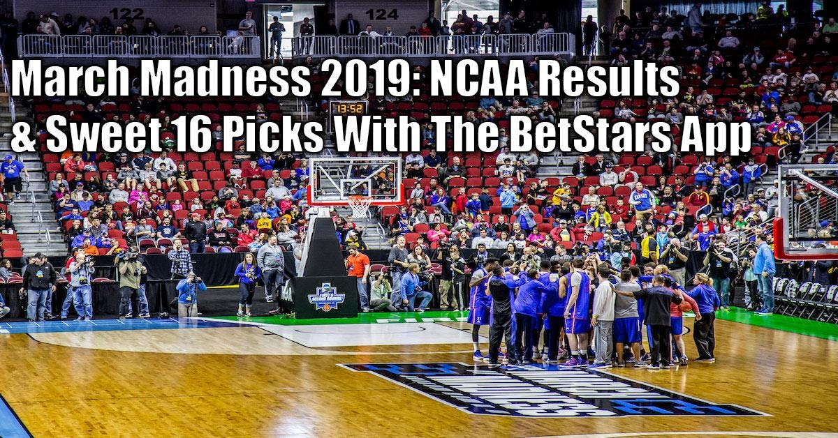 March Madness 2019: NCAA Results, Sweet 16 Picks With BetStars Sportsbook