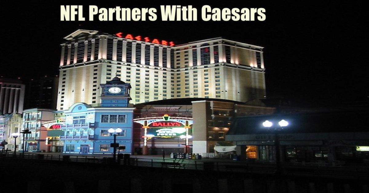 Caesars Partners With The NFL: Is A Sports Betting Deal Next?