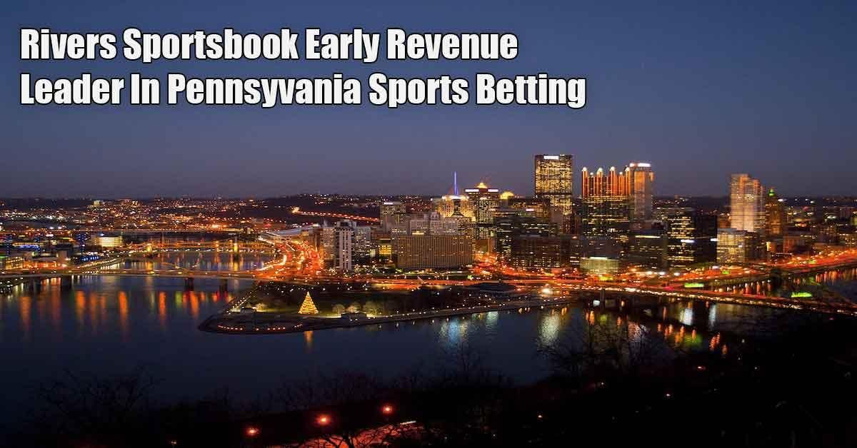 Rivers Casino Leading PA Sports Betting Revenue Race Featured Image