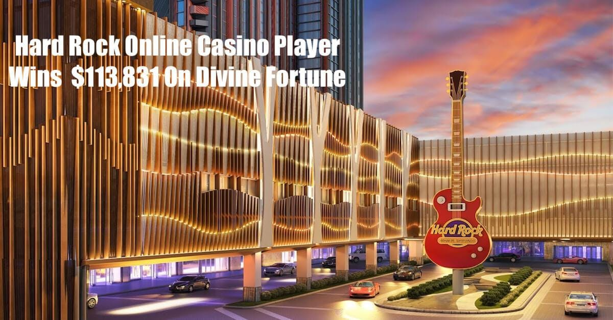 Hard Rock Online Casino Player Wins $113,831 On Divine Fortune With $1 Bet