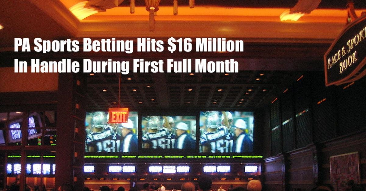 PA Sports Betting Hits $16 Million Mark During First Full Month
