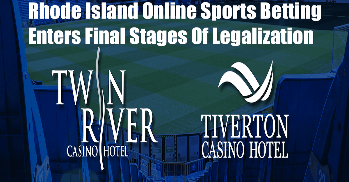 Rhode Island Online Sports Betting Enters Final Stages Of Legalization