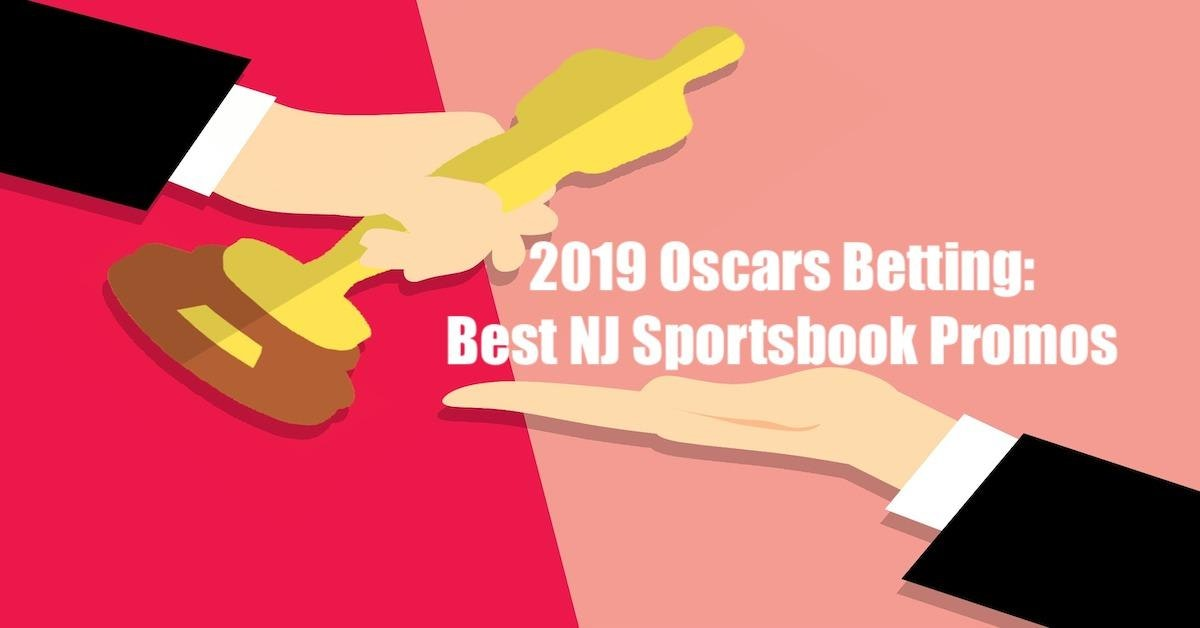 2019 Oscars Betting: Best NJ Online Sports Betting Promotions