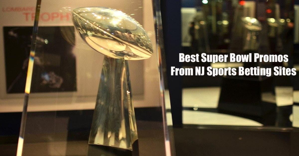 Best 2019 NJ Sports Betting Sites Super Bowl Promotions
