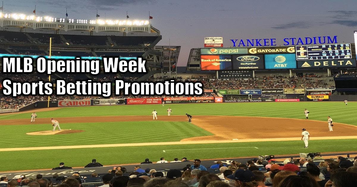 MLB Opening Week Sports Betting Promotions