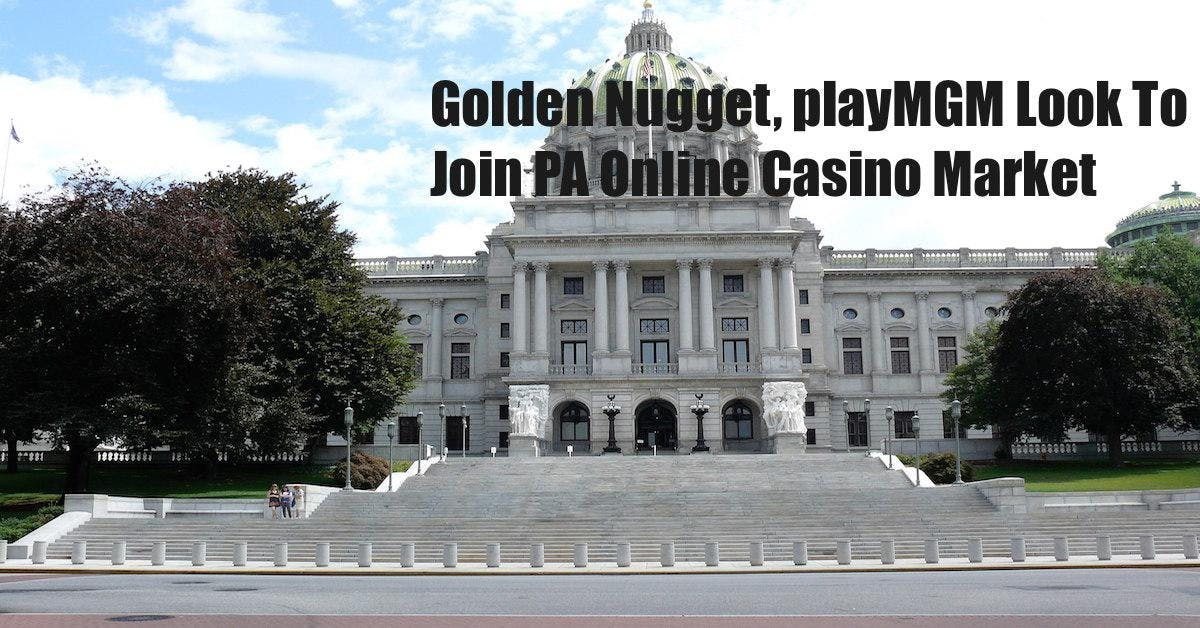 Golden Nugget Online Casino, playMGM Look To Join PA Online Casinos