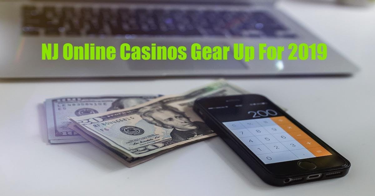 NJ Online Casinos Gear Up For 2019
