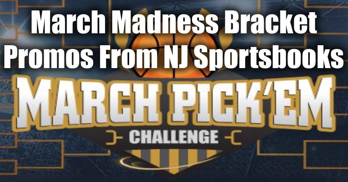 March Madness Bracket Promotions At NJ Sportsbooks (2019)