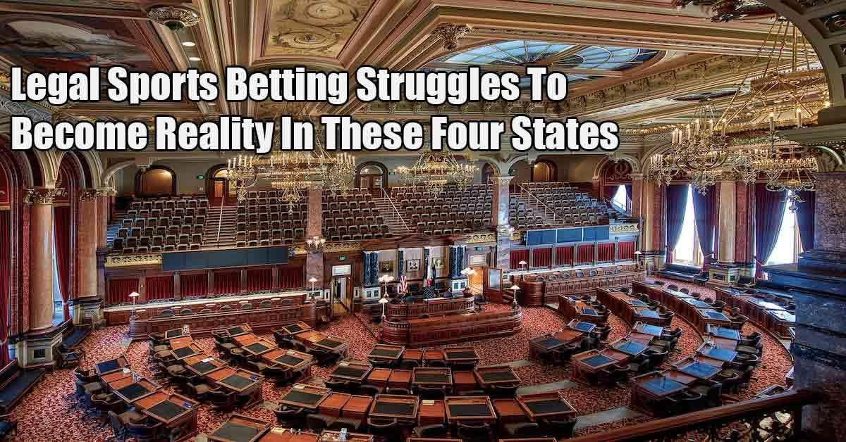 Sports Betting Struggles To Gain Legislative Momentum Among These Four States