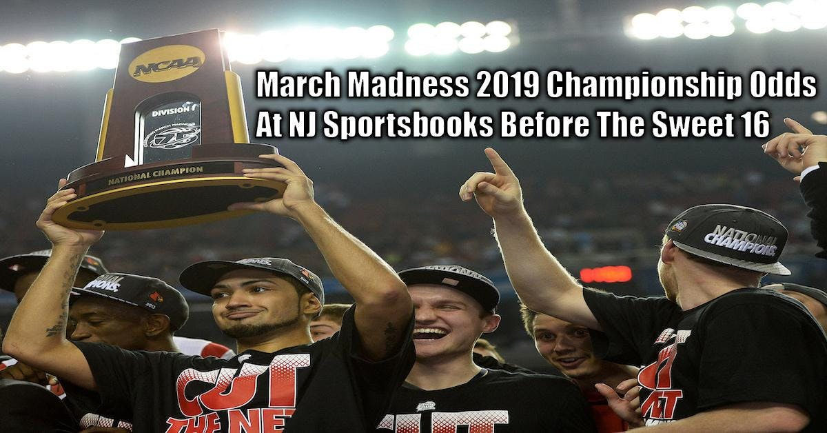 March Madness 2019 Odds Before Sweet 16 At NJ Sportsbooks