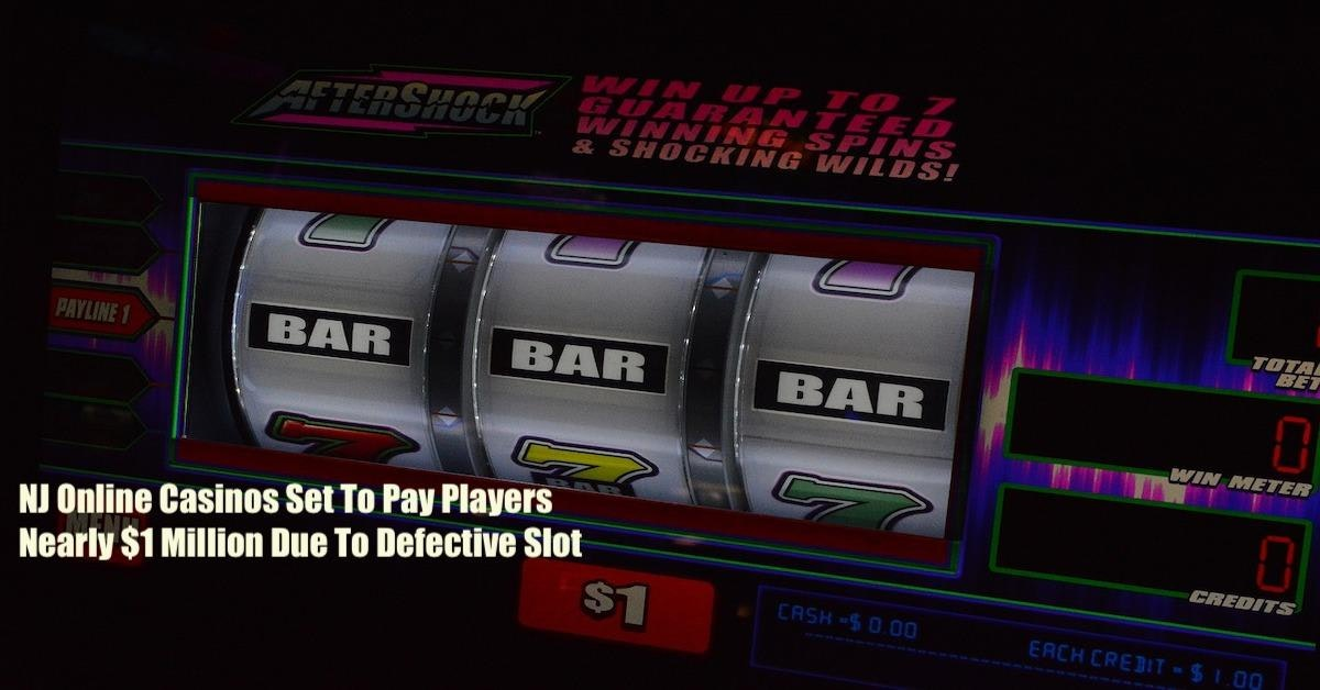 New Jersey Online Casinos Set To Pay Nearly $1 Million Due To Defective Slot Featured Image