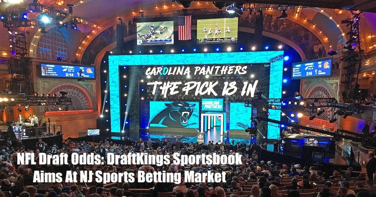 NFL Draft Odds: DraftKings Sportsbook Aims At NJ Sports Betting Market Featured Image